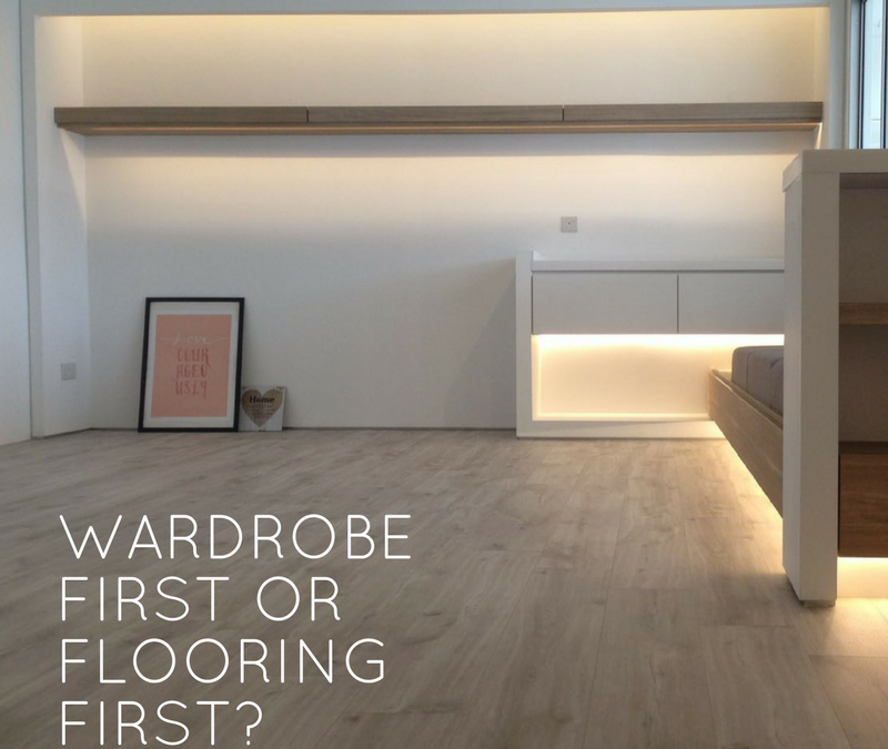 Wardrobe First or Floors First?